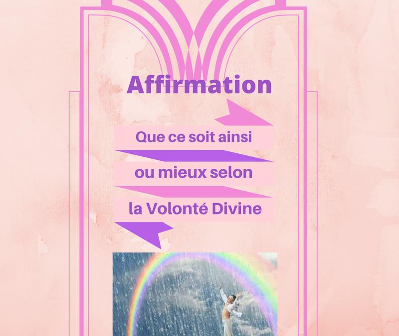Accepter ce qui est la Volonté divine